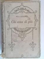 Chi ama di piùBallario pinaSalani 1932romanzi rosa amore storici cartonato 83