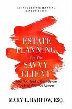 Estate Planning for the Savvy Client: What You Need to Know Before You Meet with