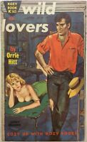 Wild Lovers by Orrie Hitt, Kozy Book K 145 (1961) Vintage PB Sleaze PBO 1st