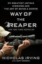 Way of the Reaper : My Greatest Untold Missions and the Art of Being a Sniper...