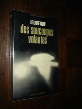 LE LIVRE NOIR DES SOUCOUPES VOLANTES - Henry Durrant 1974 - OVNI UFO - c