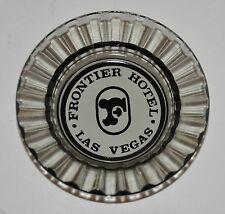 VINTAGE ASHTRAY *FRONTIER HOTEL - LAS VEGAS* ROUND SMOKE GLASS