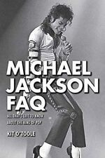 Michael Jackson FAQ: All That's Left to Know About the King of Pop by Kit...