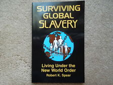 Surviving Global Slavery Living Under The New World Order Book 160 pages NEW