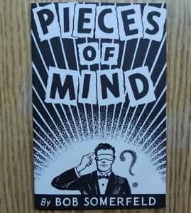 Pieces of Mind by Bob Somerfeld (great mental magic)