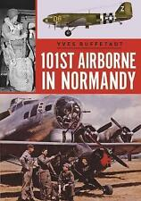101st Airborne in Normandy: Militaria: The Big Battles of WWII by Yves Buffetaut (Paperback, 2017)