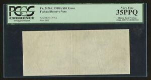 FR2028-L $10 1988A FRN MISSING BACK PRINTING ERROR PCGS 35 PPQ VF HW1569