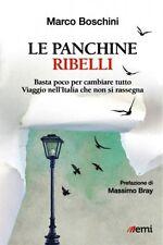 LE PANCHINE RIBELLI Ambiente Beni comuni Viaggio in Italia Boschini EMI 2016