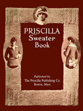 Priscilla Sweater Book c.1917 Vintage Knitting & Crochet Patterns Sweaters & Hat