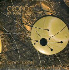 A14 Cronos: fra terra e cielo Bruno Luzzani Como Salone del broletto 2006
