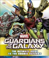 Guardians of the Galaxy : The Ultimate Guide to the Cosmic Outlaws, Hardcover...