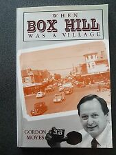 WHEN BOX HILL WAS A VILLAGE  BOOK  MELBOURHE 1ST ED 1991 MOYES 136 PAGES AUSTRA