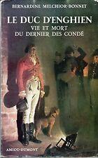 C1 NAPOLEON Melchior Bonnet LE DUC D ENGHIEN Vie et Mort du DERNIER des CONDE