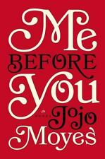 Me Before You by Jojo Moyes (2012, Hardcover)