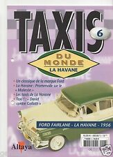 FASCICULE ALTAYA TAXIS DU MONDE N°6 FORD FAIRLANE LA HAVANE 1956 sans miniature