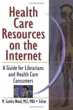 Health Care Resources on the Internet: A Guide for Librarians and-ExLibrary