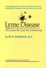 Lyme Disease: The Cause, the Cure, the Controversy (A Johns Hopkins-ExLibrary