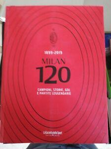 Libro MILAN 120-1899-2019-Campioni,storie,gol e partite leggendarie-LA GAZZETTA
