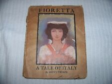Fioretta, A Tale of Italy-Rare 1922 1st WDJ Betty Thorpe(Hero) Spy WW II, Letter