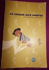 LA CHASSE AUX PHOTOS - UN GUIDE POUR L' AMATEUR DE PHOTO