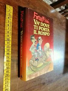LIBRO -Và dove ti porta il rospo Giorgio Forattini 1995