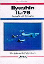 Ilyushin Il-76: Russia's Ubiquitous Jet Freighter by Dmitriy Komissarov, Dmitriy Kommissarov, Yefim Gordon (Paperback, 2001)