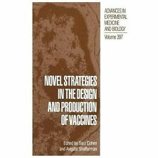 Novel Strategies in the Design and Production of Vaccines 397 (2013, Paperback)