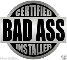 CERTIFIED BAD A$$ INSTALLER (LOT OF 3) STICKER BLACK ON GREY
