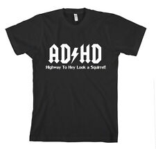 AD HD HIGHWAY TO OH LOOK A SQUIRREL Unisex Adult T-Shirt Tee Top