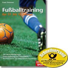 Fußballtraining für 11-15 Jährige: die 100 besten Übungen (Frank Thömmes,Copress