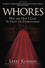 WHORES: Why and How I Came to Fight the Establishm