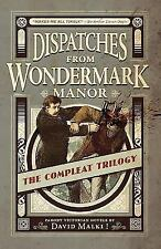 Dispatches from Wondermark Manor: The Compleat Trilogy (Paperback or Softback)