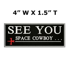 See You Space Cowboy Embroidered Iron / Sew-On Patch Bounty Hunter Bebop Anime