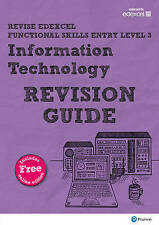 REVISE Edexcel Functional Skills ICT Entry: Revision Guide Level 3 (REVISE Compa