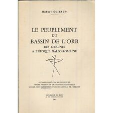 Le PEUPLEMENT du BASSIN de L'ORB Origine Époque Gallo-Romaine par Robert GUIRAUD