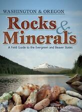 Rocks & Minerals of Washington and Oregon: A Field Guide to the Evergreen and Be