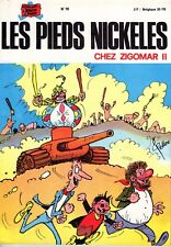 LES PIEDS NICKELES 76 CHEZ ZIGOMAR II RARE EDITION ORIGINALE 1973 TBE
