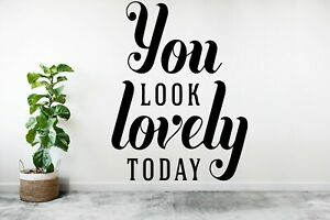 You Look Lovely Today! - highest quality wall decal stickers