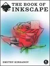 The Book of Inkscape : The Definitive Guide to the Free Graphics Editor by...