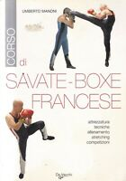 Fs3 - CORSO DI SAVATE BOXE FRANCESE - Umberto Manoni - ed. De Vecchi 2007