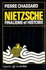 Nietzsche. Finalisme et histoire- Nietzsche. -P.CHASSARD, 1977 Copernic- ST305