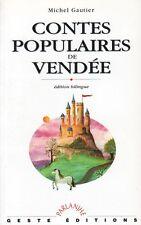 CONTES POPULAIRES DE VENDÉE PAR MICHEL GAUTIER AUX ÉDITIONS GESTE PARLANJHE 1994