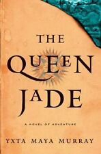 The Queen Jade: A Novel (Red Lion), Maya Murray, Yxta, Good Condition, Book