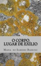 O Corpo, Lugar de Exlio by Maria Barroso (2013, Paperback, Large Type)
