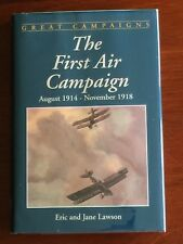 First Air Campaign, August, 1914 - November, 1918 by Eric Lawson, Harry O. Lawso