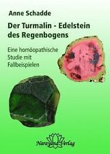 Turmalin - Edelstein des Regenbogens von Anne Schadde (2009, Gebundene Ausgabe)