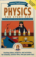 Janice VanCleave's: Physics For Every Kid