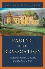 FACING THE REVOCATION - LOUGEE, CAROLYN CHAPPELL - NEW HARDCOVER BOOK