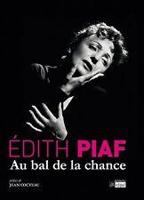 + 2 CD audio - Edith PIAF par Edith PIAF : Au bal de la chance - 240 pages-NEUF.
