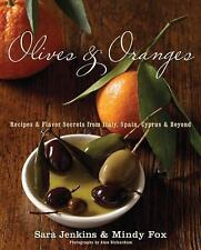 Olives & Oranges Recipes and Flavor Secrets from Italy, Spain, Cyprus, and Beyon